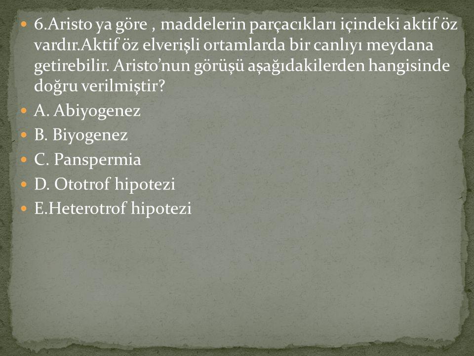 6. Aristo ya göre , maddelerin parçacıkları içindeki aktif öz vardır
