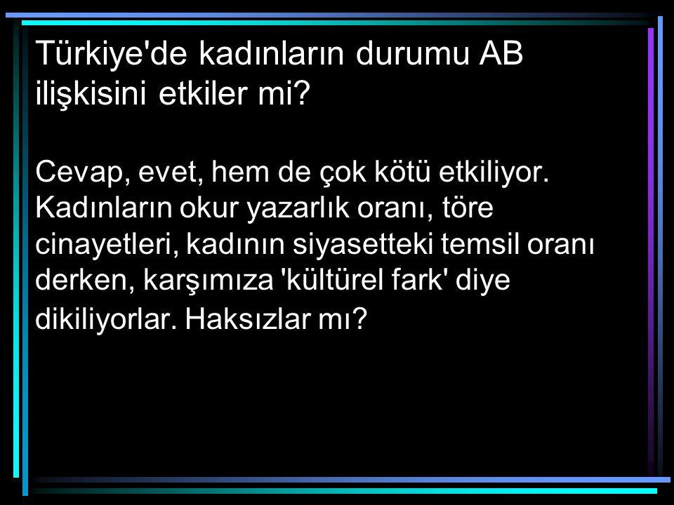 Türkiye de kadınların durumu AB ilişkisini etkiler mi