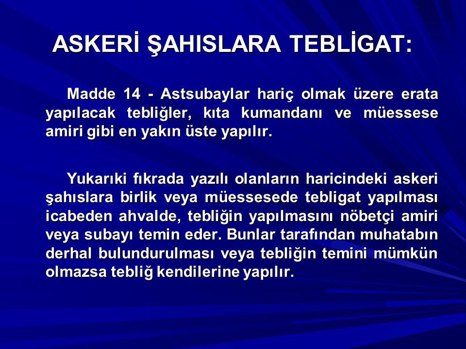 ASKERİ ŞAHISLARA TEBLİGAT: