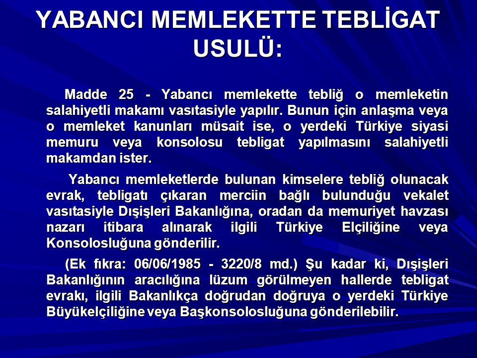 YABANCI MEMLEKETTE TEBLİGAT USULÜ: