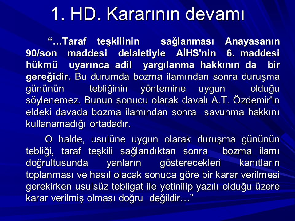 1. HD. Kararının devamı