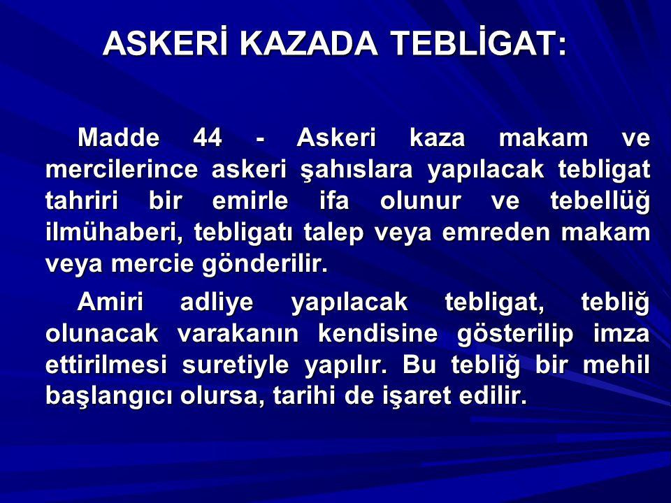 ASKERİ KAZADA TEBLİGAT: