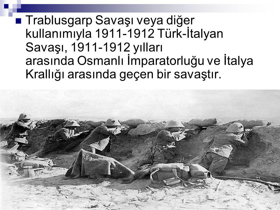 Trablusgarp Savaşı veya diğer kullanımıyla 1911-1912 Türk-İtalyan Savaşı, 1911-1912 yılları arasında Osmanlı İmparatorluğu ve İtalya Krallığı arasında geçen bir savaştır.