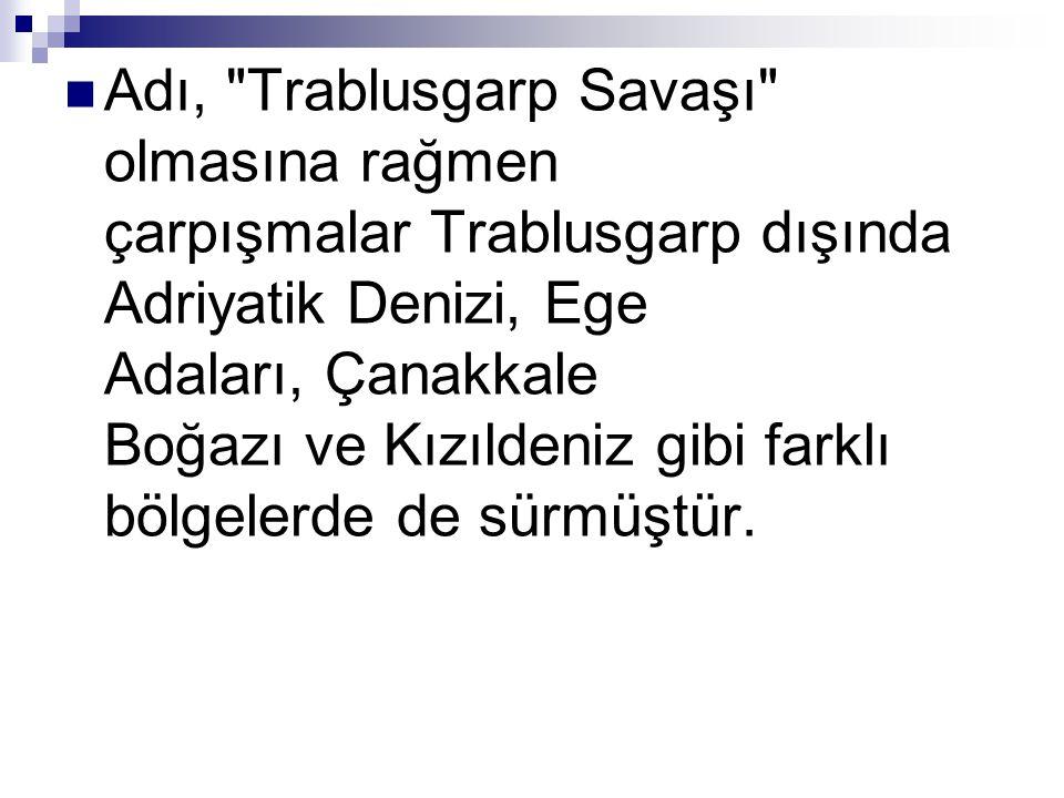 Adı, Trablusgarp Savaşı olmasına rağmen çarpışmalar Trablusgarp dışında Adriyatik Denizi, Ege Adaları, Çanakkale Boğazı ve Kızıldeniz gibi farklı bölgelerde de sürmüştür.
