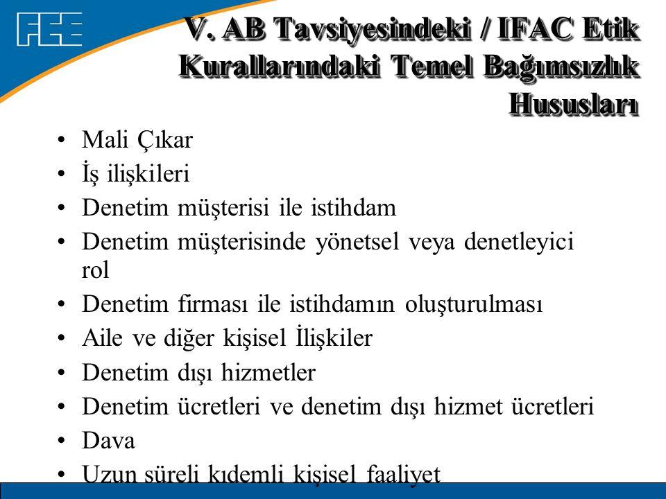 V. AB Tavsiyesindeki / IFAC Etik Kurallarındaki Temel Bağımsızlık Hususları