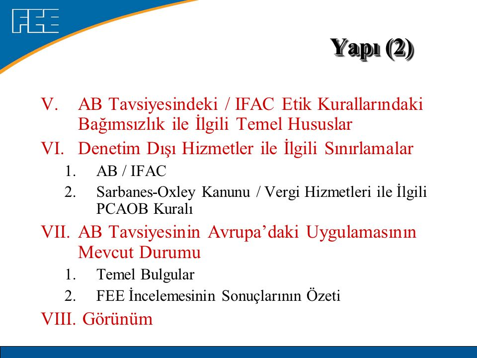 Yapı (2) AB Tavsiyesindeki / IFAC Etik Kurallarındaki Bağımsızlık ile İlgili Temel Hususlar. Denetim Dışı Hizmetler ile İlgili Sınırlamalar.