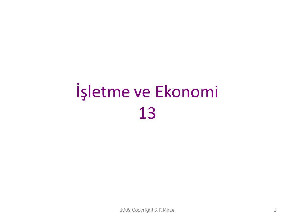 İşletme ve Ekonomi 13 2009 Copyright S.K.Mirze