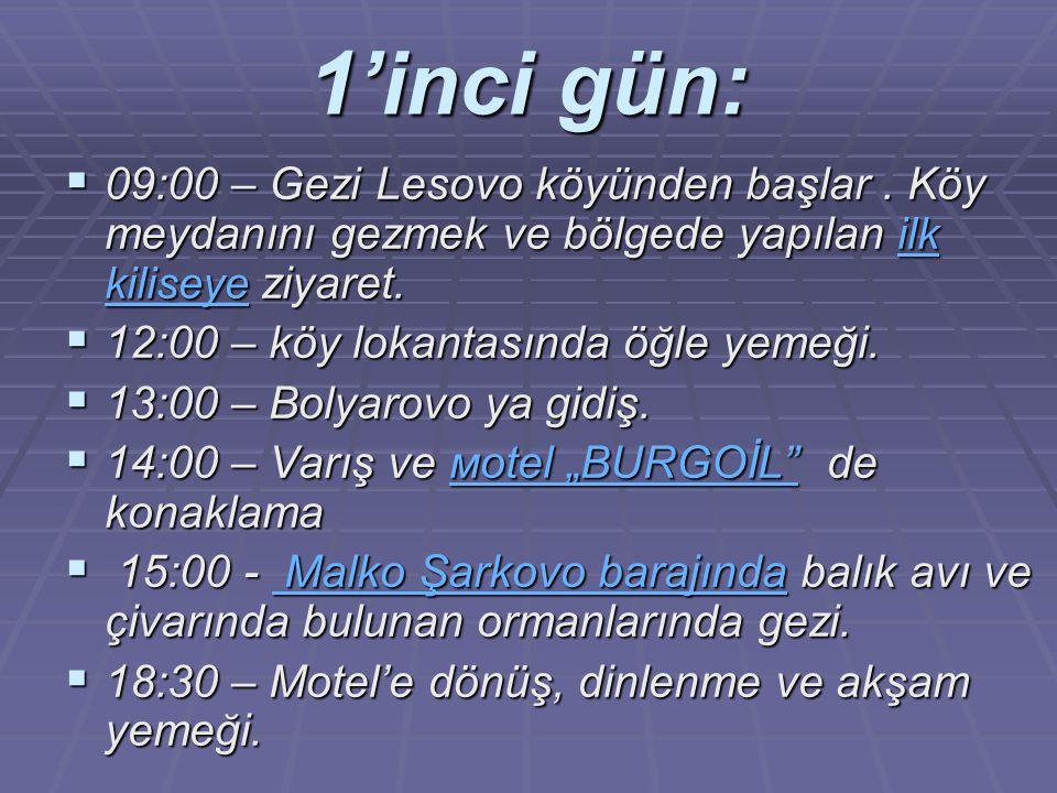 1'inci gün: 09:00 – Gezi Lesovo köyünden başlar . Köy meydanını gezmek ve bölgede yapılan ilk kiliseye ziyaret.