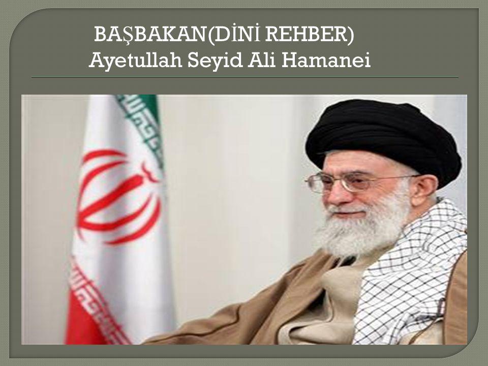 BAŞBAKAN(DİNİ REHBER) Ayetullah Seyid Ali Hamanei