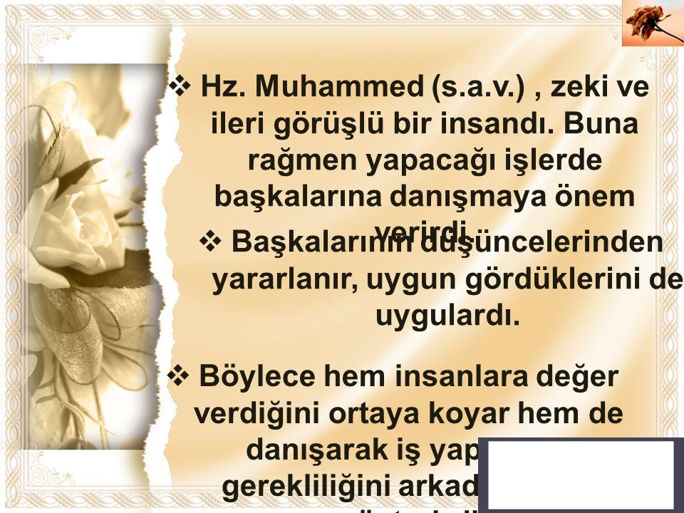 Hz. Muhammed (s. a. v. ) , zeki ve ileri görüşlü bir insandı