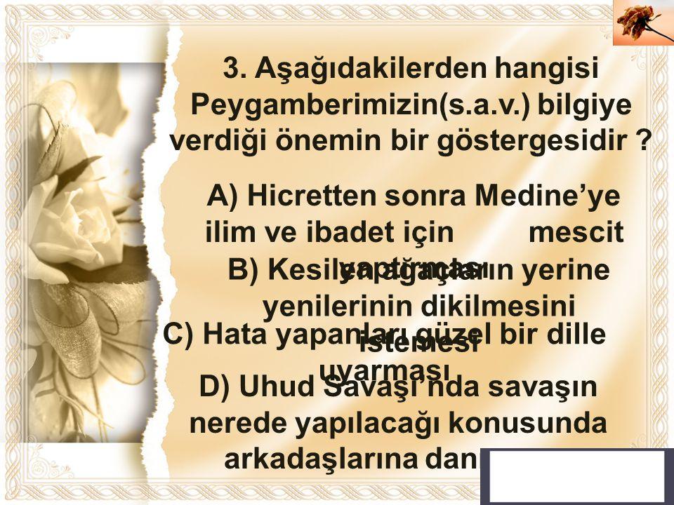 A) Hicretten sonra Medine'ye ilim ve ibadet için mescit yaptırması