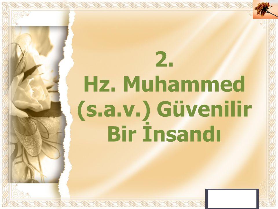 Hz. Muhammed (s.a.v.) Güvenilir Bir İnsandı