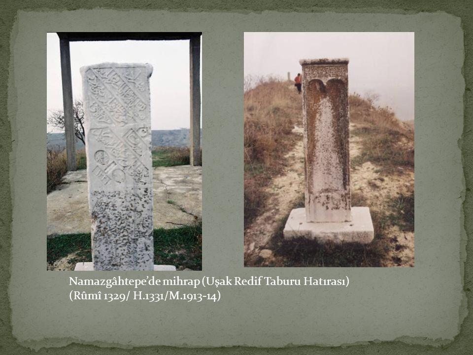 Namazgâhtepe'de mihrap (Uşak Redif Taburu Hatırası)