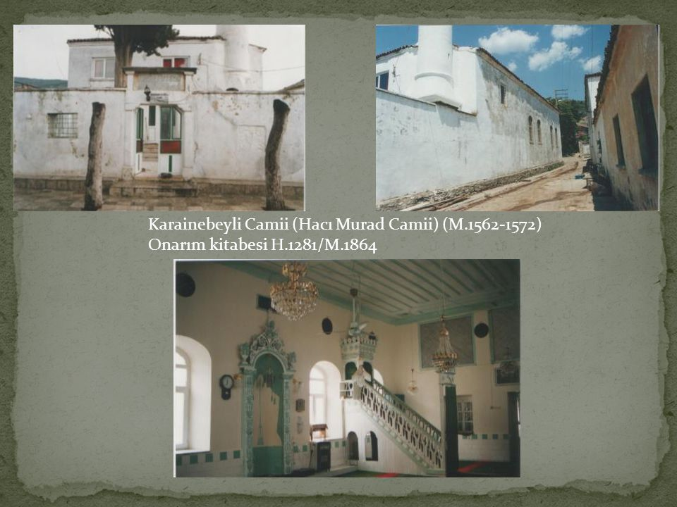 Karainebeyli Camii (Hacı Murad Camii) (M.1562-1572)