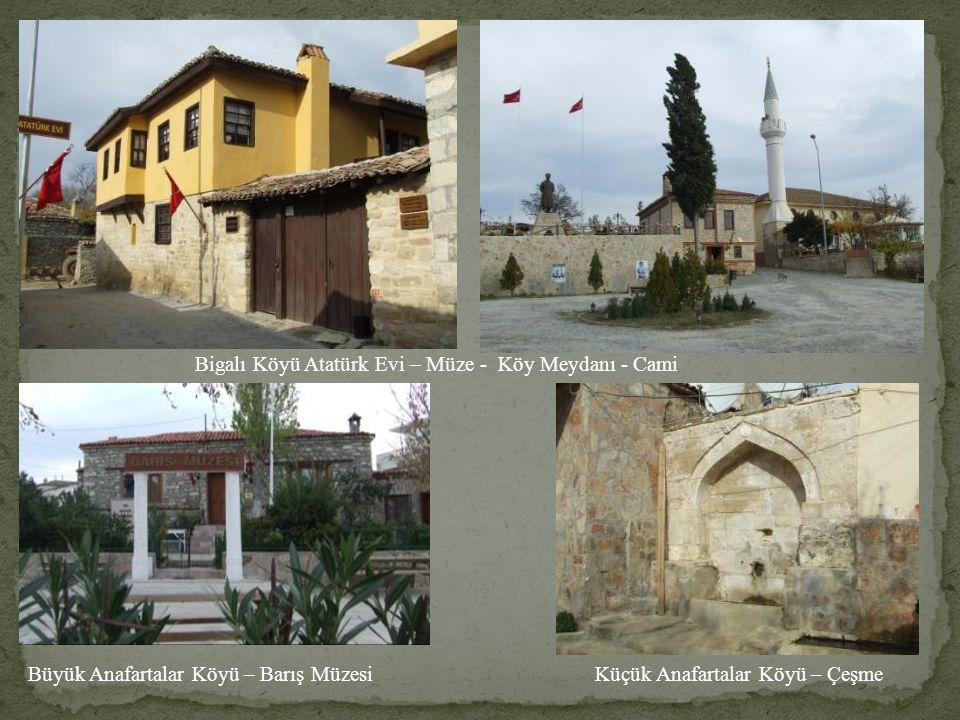 Bigalı Köyü Atatürk Evi – Müze - Köy Meydanı - Cami