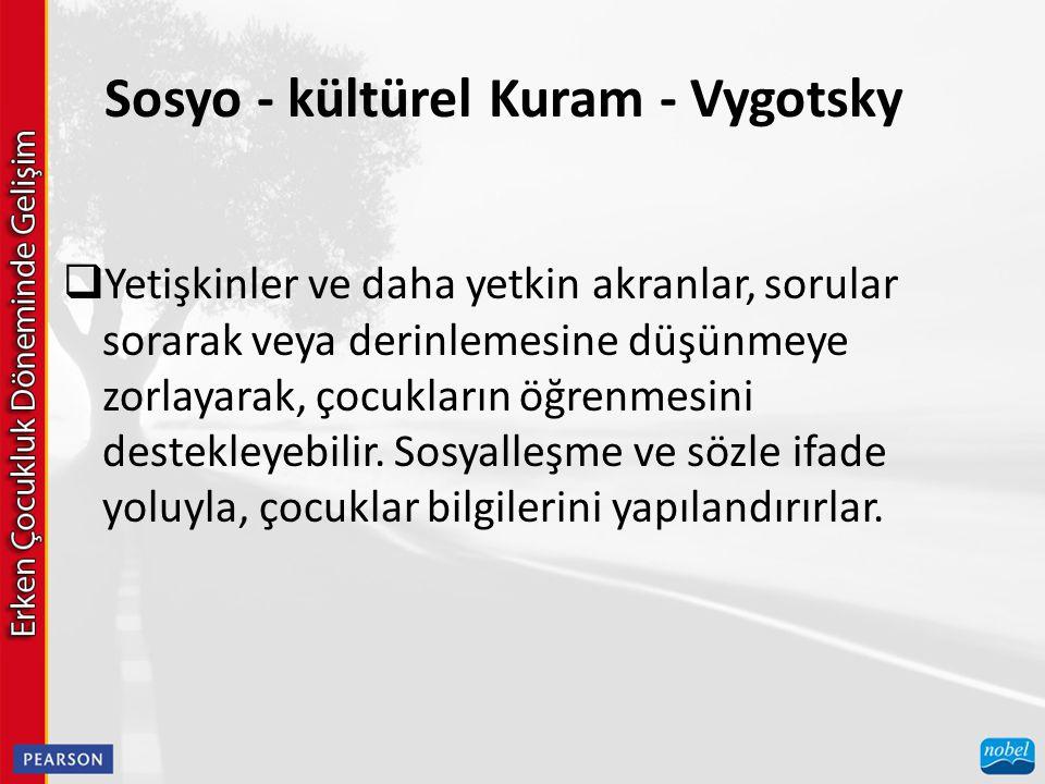 Sosyo - kültürel Kuram - Vygotsky