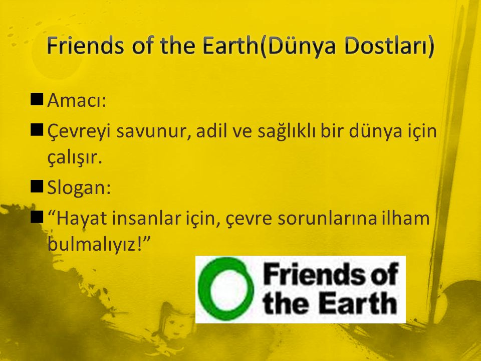 Friends of the Earth(Dünya Dostları)