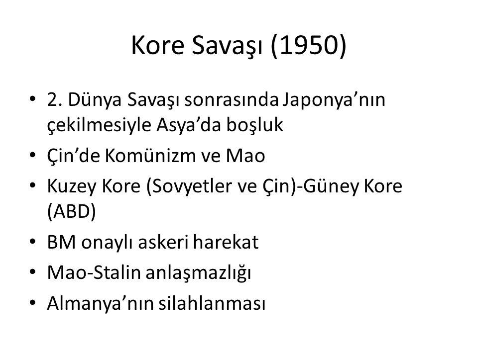Kore Savaşı (1950) 2. Dünya Savaşı sonrasında Japonya'nın çekilmesiyle Asya'da boşluk. Çin'de Komünizm ve Mao.
