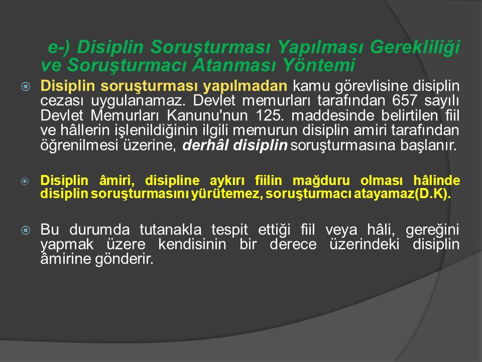 e-) Disiplin Soruşturması Yapılması Gerekliliği ve Soruşturmacı Atanması Yöntemi