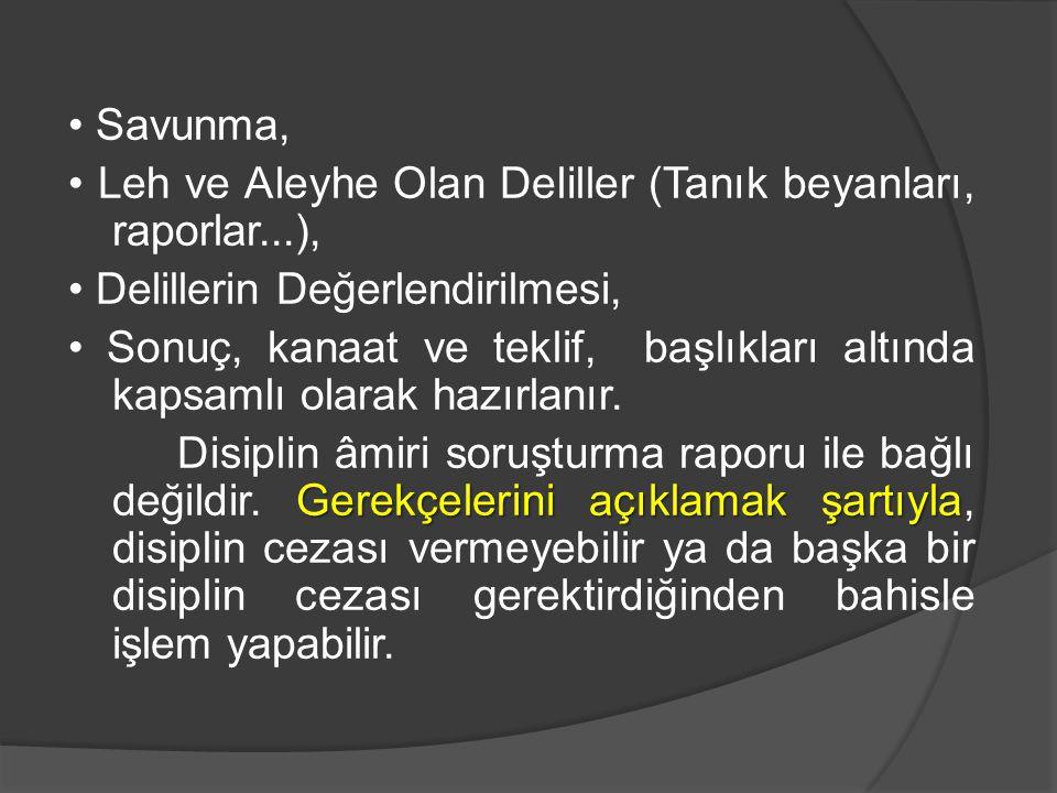 • Savunma, • Leh ve Aleyhe Olan Deliller (Tanık beyanları, raporlar