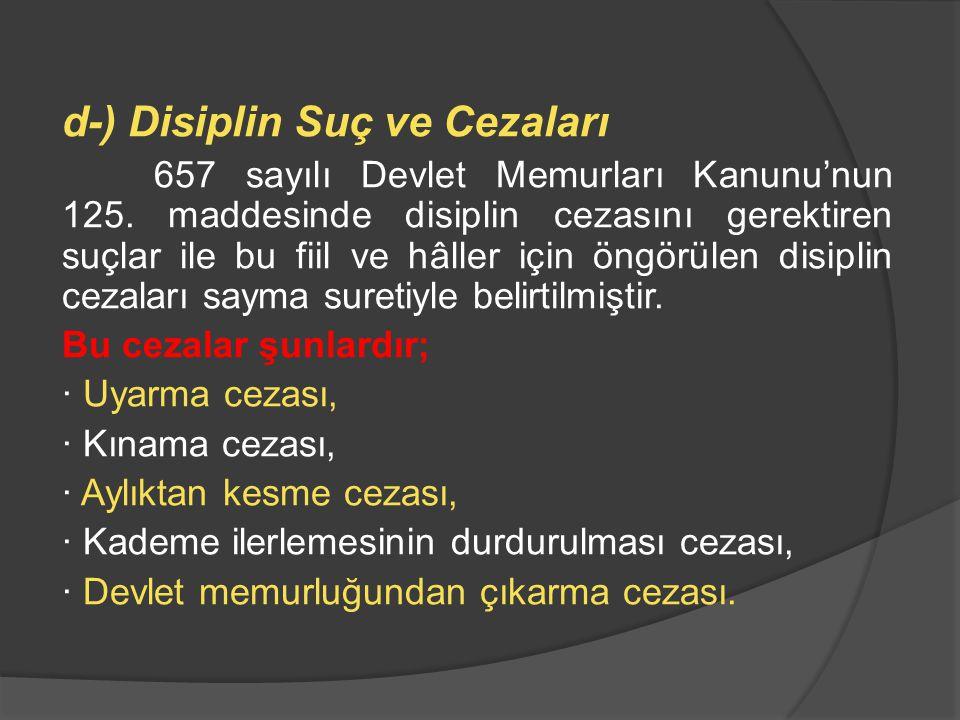d-) Disiplin Suç ve Cezaları