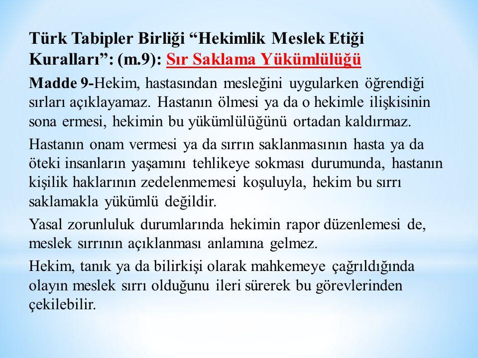 Türk Tabipler Birliği Hekimlik Meslek Etiği Kuralları : (m