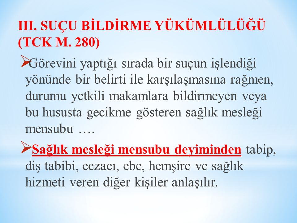 III. SUÇU BİLDİRME YÜKÜMLÜLÜĞÜ (TCK M. 280)