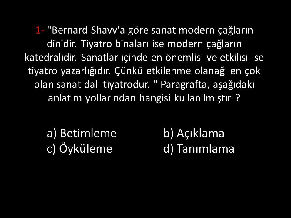 a) Betimleme b) Açıklama c) Öyküleme d) Tanımlama