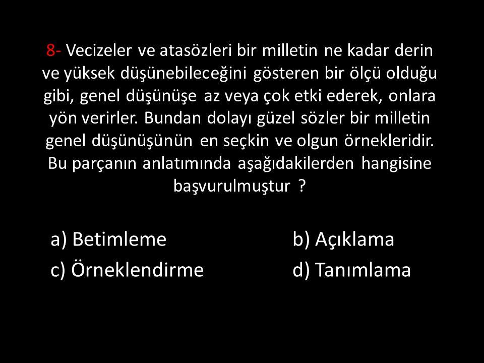 a) Betimleme b) Açıklama c) Örneklendirme d) Tanımlama