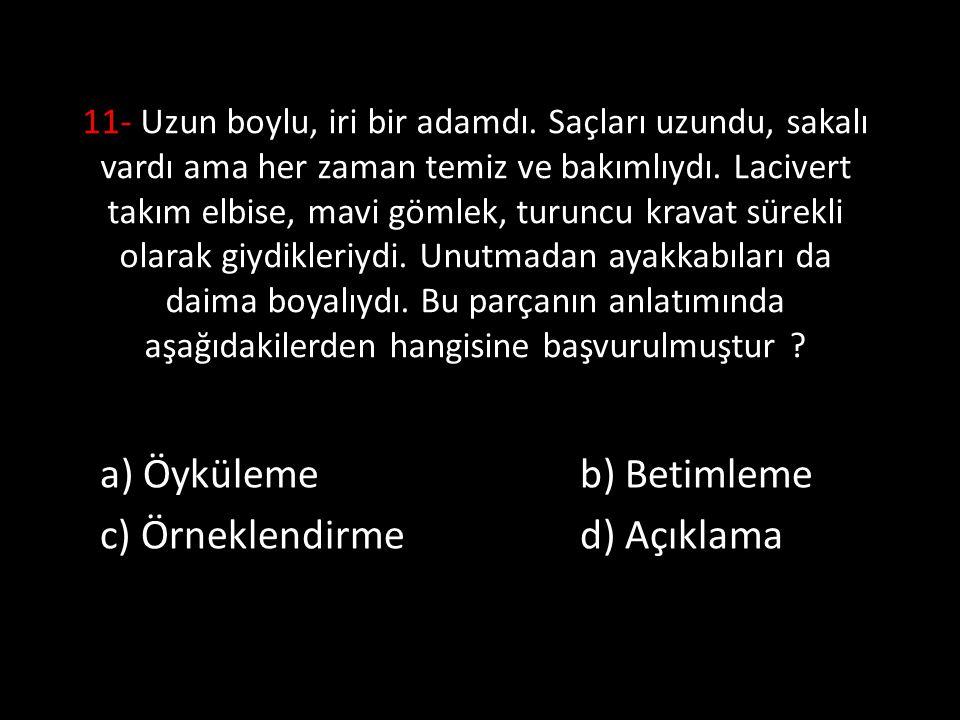 a) Öyküleme b) Betimleme c) Örneklendirme d) Açıklama
