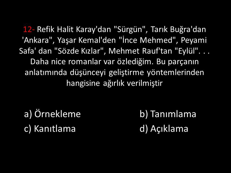 a) Örnekleme b) Tanımlama c) Kanıtlama d) Açıklama