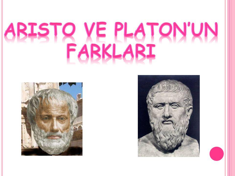 Aristo ve platon'un farklarI