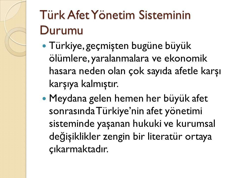 Türk Afet Yönetim Sisteminin Durumu