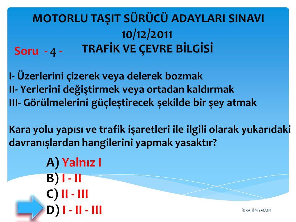10/12/2011 A) Yalnız I B) I ‑ II C) II ‑ III D) I ‑ II ‑ III