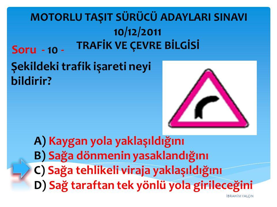 Şekildeki trafik işareti neyi bildirir