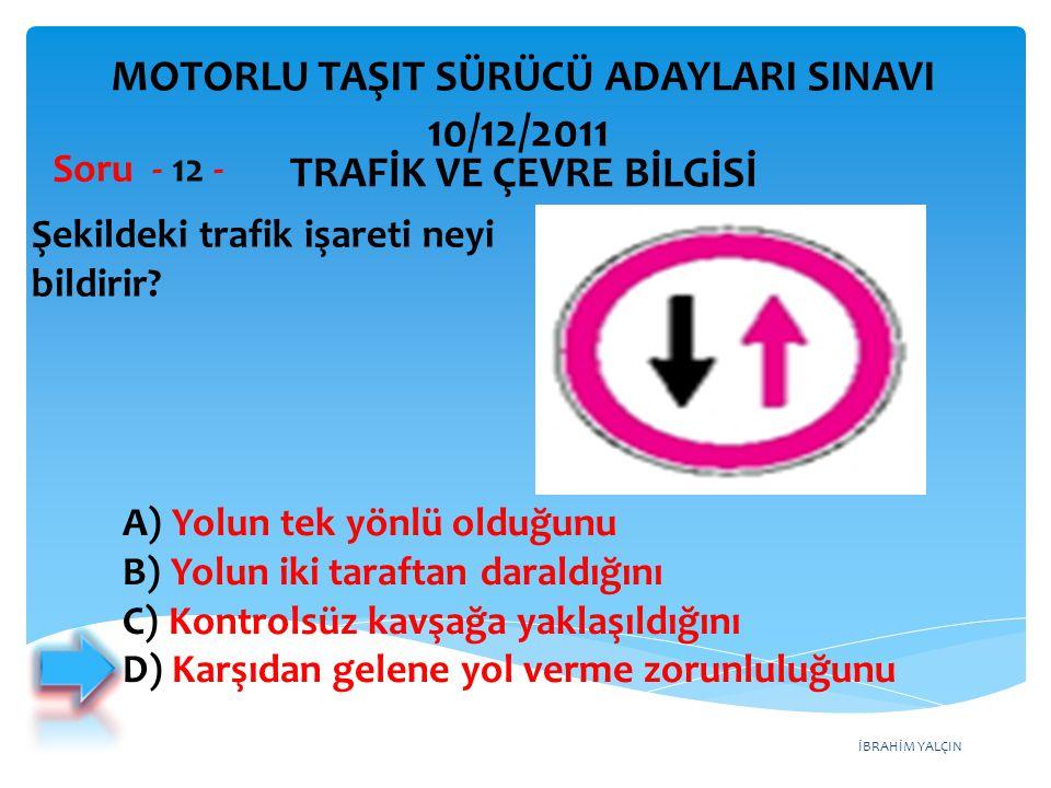 10/12/2011 MOTORLU TAŞIT SÜRÜCÜ ADAYLARI SINAVI