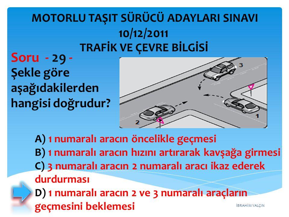 Soru - 29 - 10/12/2011 Şekle göre aşağıdakilerden hangisi doğrudur
