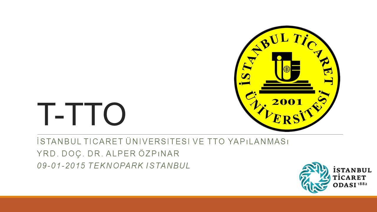 T-TTO İstanbul ticaret üniversitesi ve TTO yapılanması