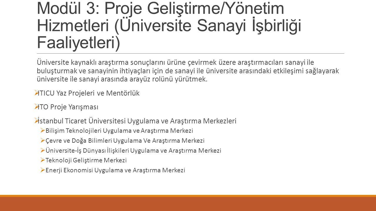 Modül 3: Proje Geliştirme/Yönetim Hizmetleri (Üniversite Sanayi İşbirliği Faaliyetleri)