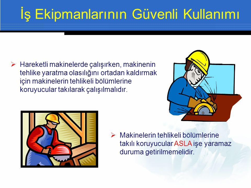 İş Ekipmanlarının Güvenli Kullanımı