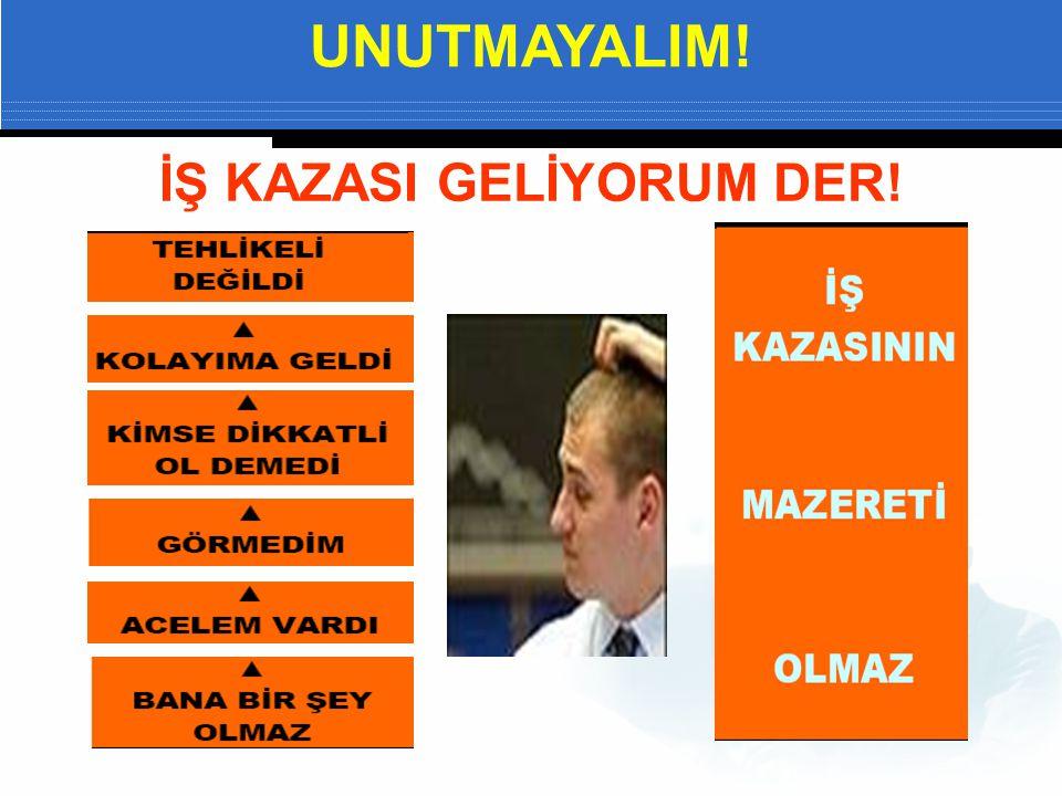 İŞ KAZASI GELİYORUM DER!