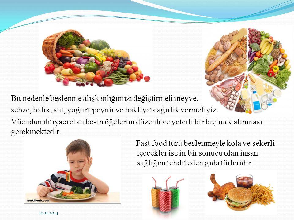 Bu nedenle beslenme alışkanlığımızı değiştirmeli meyve, sebze, balık, süt, yoğurt, peynir ve bakliyata ağırlık vermeliyiz. Vücudun ihtiyacı olan besin öğelerini düzenli ve yeterli bir biçimde alınması gerekmektedir. Fast food türü beslenmeyle kola ve şekerli içecekler ise in bir sonucu olan insan sağlığını tehdit eden gıda türleridir.