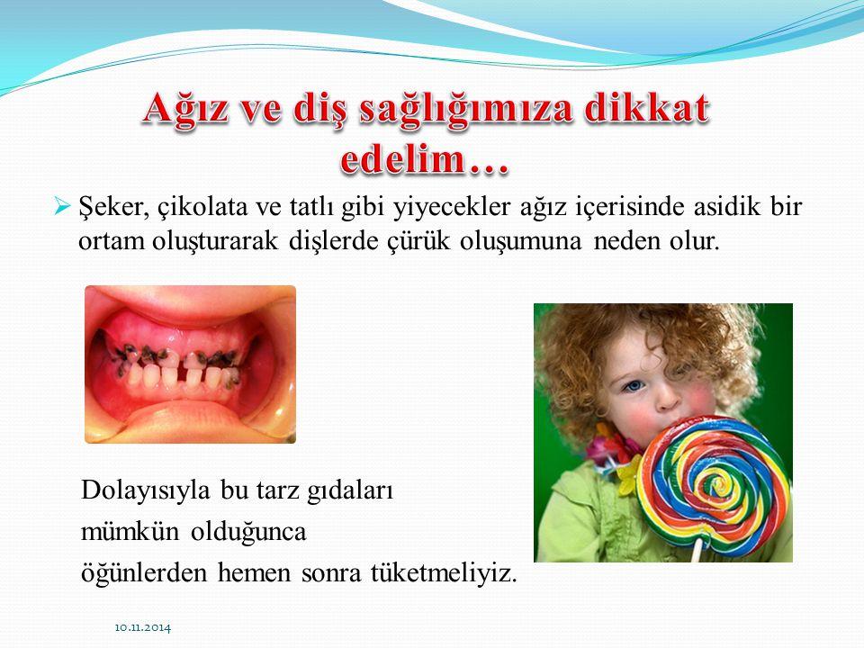 Ağız ve diş sağlığımıza dikkat edelim…