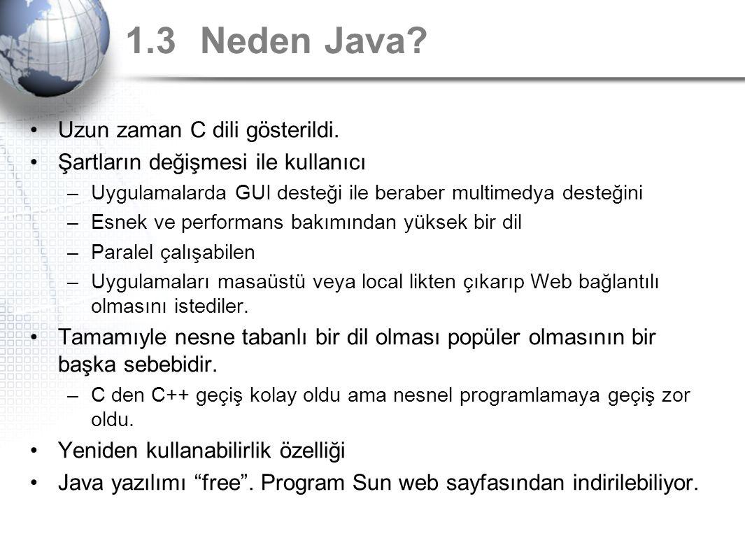 1.3 Neden Java Uzun zaman C dili gösterildi.
