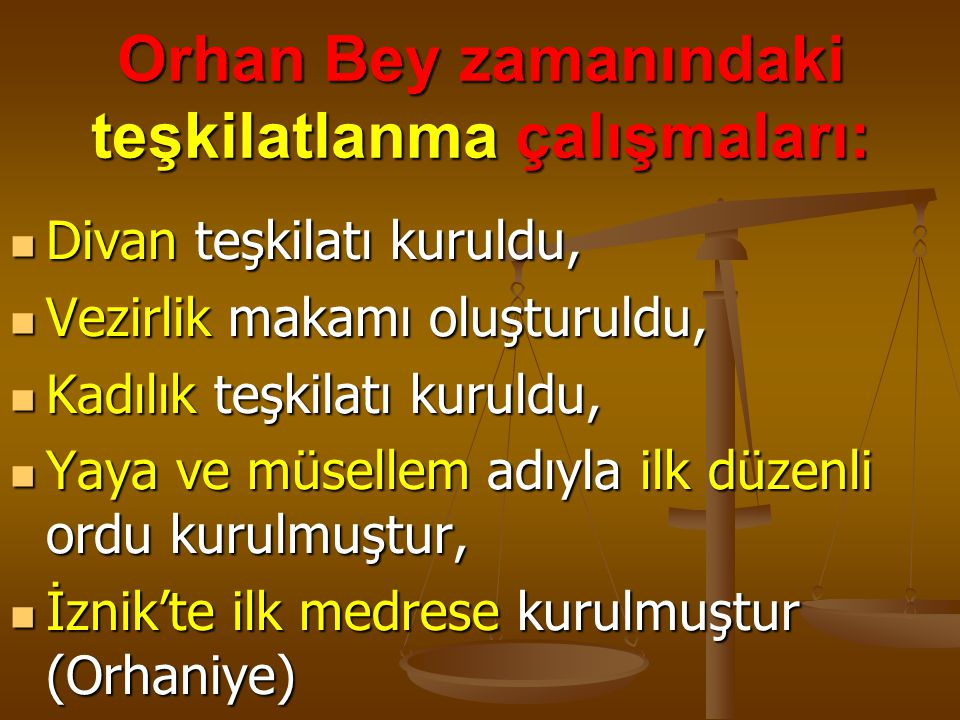 Orhan Bey zamanındaki teşkilatlanma çalışmaları:
