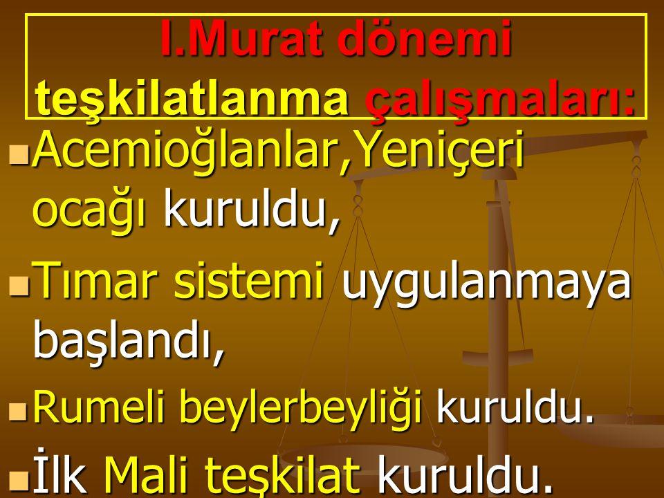 I.Murat dönemi teşkilatlanma çalışmaları: