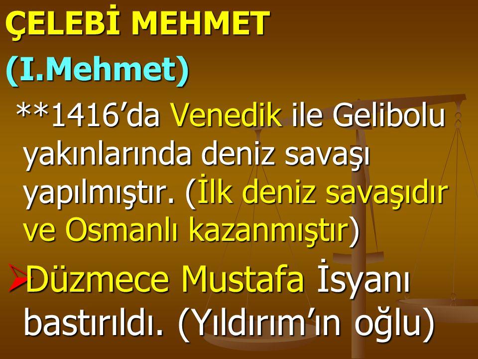 Düzmece Mustafa İsyanı bastırıldı. (Yıldırım'ın oğlu)