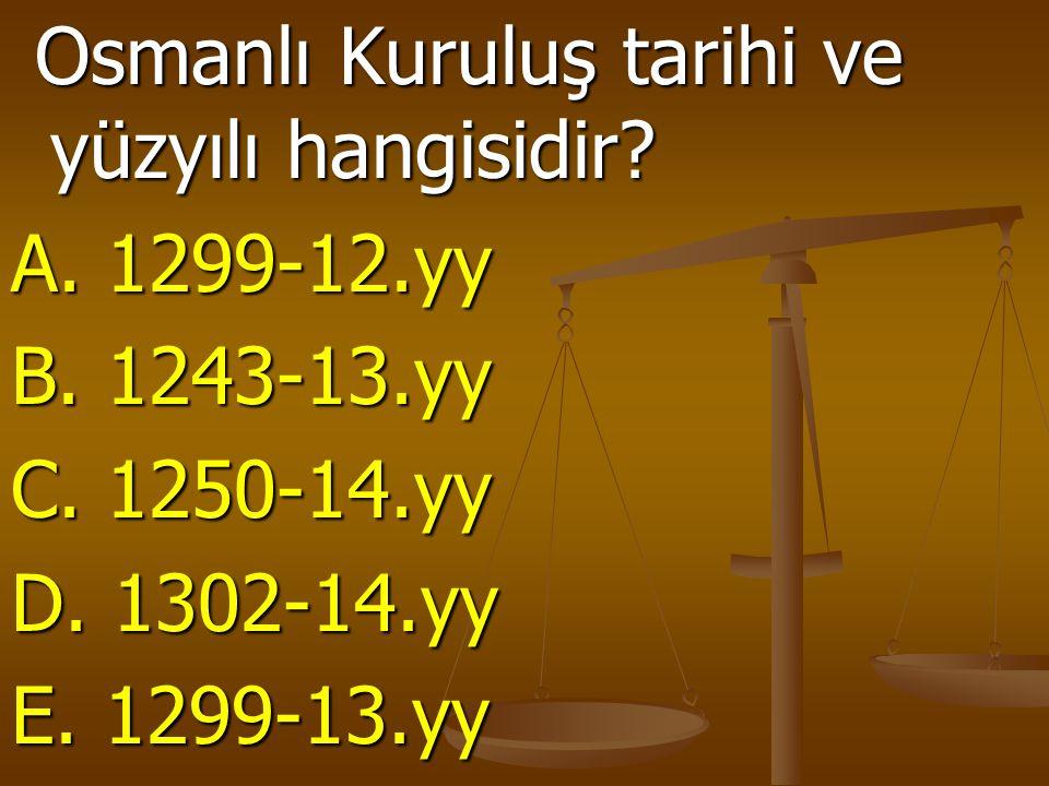 Osmanlı Kuruluş tarihi ve yüzyılı hangisidir