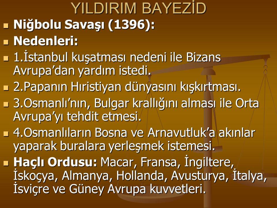YILDIRIM BAYEZİD Niğbolu Savaşı (1396): Nedenleri:
