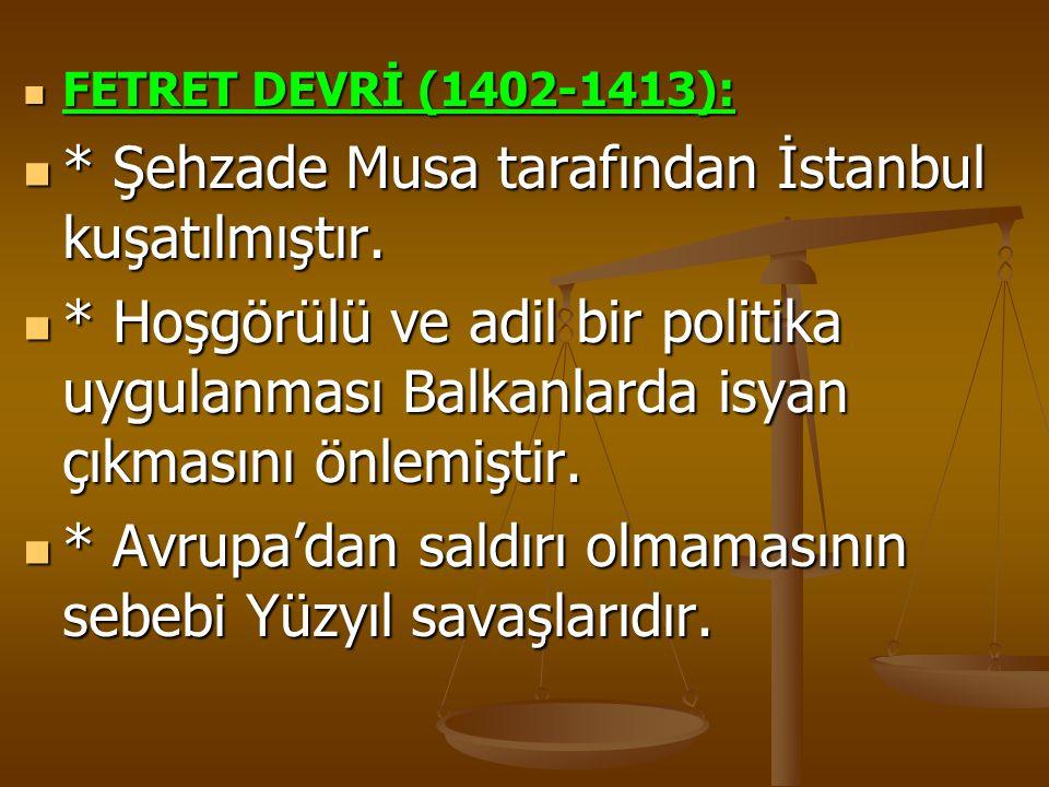 * Şehzade Musa tarafından İstanbul kuşatılmıştır.